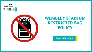Wembley Stadium Restricted Bag Policy